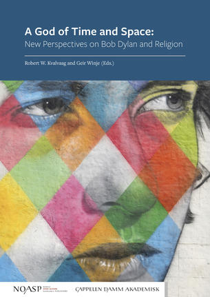 "Bokomslag ""A God of Time and Space: New Perspectives on Bob Dylan and Religion"""