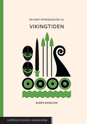 En kort introduksjon til vikingtiden. Fotograf og kopirett: Cappelen Damm Akademisk.